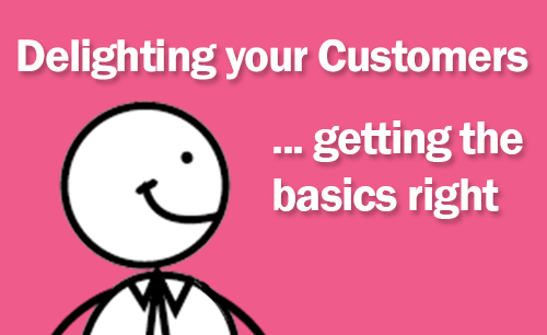 delighting your customers through getting the basics right