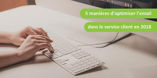5 Manieres D Optimiser L Email Dans Le Service Client En 2018