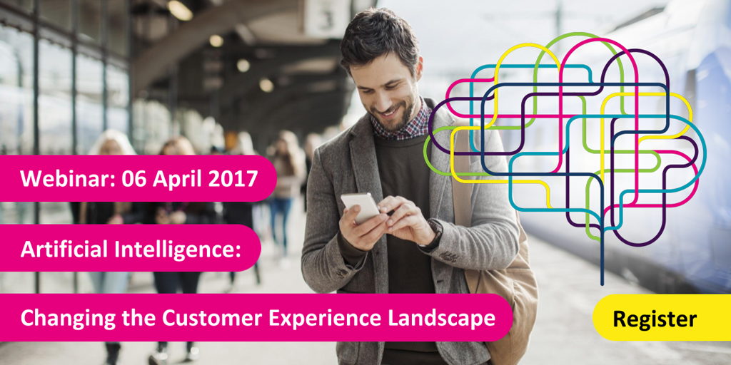 Webinar: Artificial Intelligence: Changing the Customer Experience landscape